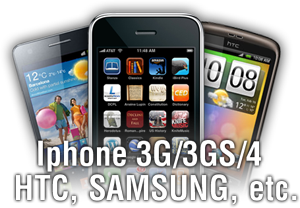 Iphone 3G/3Gs/4, HTC, Samsung etc.